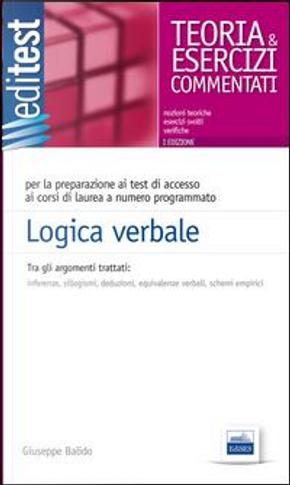Logica verbale. Per test di accesso all'Università, concorsi pubblici, selezioni aziendali by Giuseppe Balido
