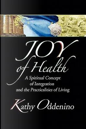 Joy of Health by Kathy Oddenino