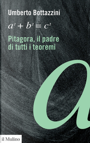 Pitagora, il padre di tutti i teoremi by Umberto Bottazzini