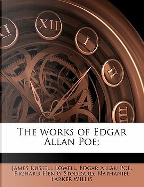 The Works of Edgar Allan Poe; Volume 5 by James Russell Lowell