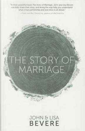 The Story of Marriage by John Bevere