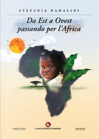 Da est a ovest passando per l'Africa by Stefania Nadalini