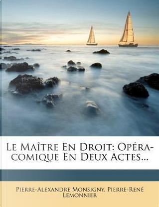 Le Maitre En Droit by Pierre-Alexandre Monsigny