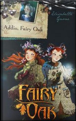 Addio, Fairy Oak. Fairy Oak by Elisabetta Gnone