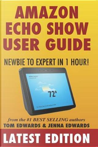 Amazon Echo Show by Tom Edwards