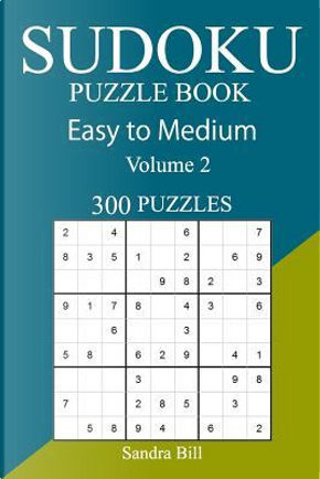 300 Easy to Medium Sudoku Puzzle Book by Sandra Bill