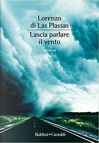 Lascia parlare il vento by Lorenzo Las Plassas