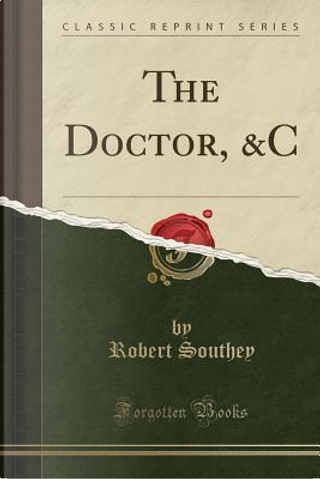 The Doctor, &C (Classic Reprint) by Robert Southey