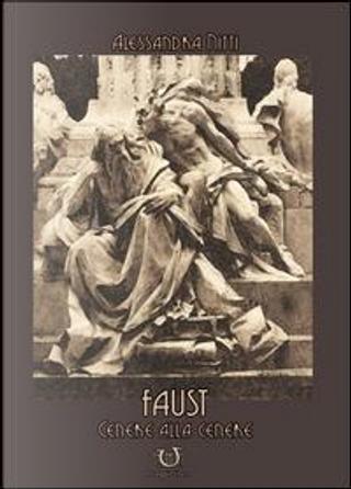 Faust. Cenere alla cenere by Alessandra Nitti