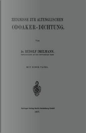 Zeugnisse zur Altenglischen Odoaker-Dichtung by Rudolf Hans Robert Imelmann