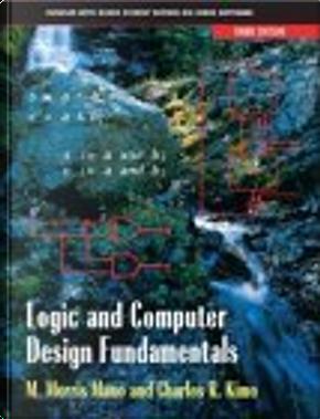 Logic and Computer Design Fundamentals, Third Edition by Charles Kime, Charles R. Kime, M. Morris Mano