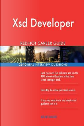 Xsd Developer RED-HOT Career Guide; 2640 REAL Interview Questions by Red-hot Careers
