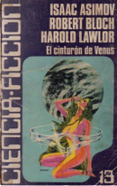 El cinturón de Venus by Clark Ashton Smith, Eando Binder, Fredric Brown, Harold Lawlor, Isaac Asimov, John Russell Fearn, Philip Jose Farmer, Robert Bloch, William F. Jenkins