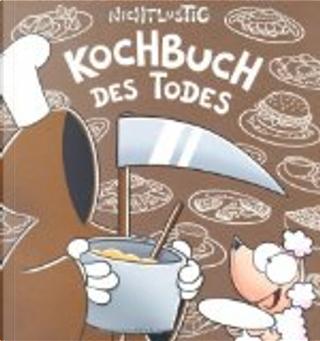 Nichtlustig: Kochbuch des Todes by Joscha Sauer