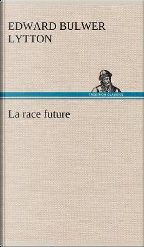 La Race Future by Lytton B