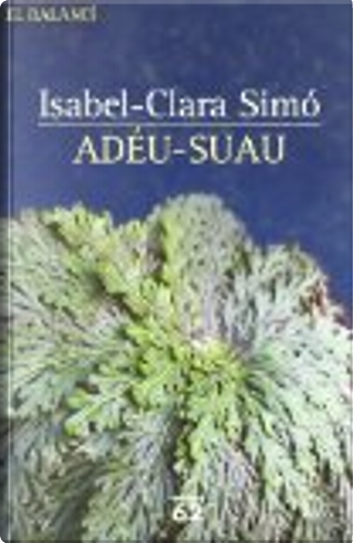 Adéu-suau by Isabel-Clara Simó