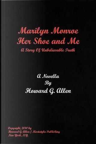 Marilyn Monroe Her Shoe and Me by Howard Allen