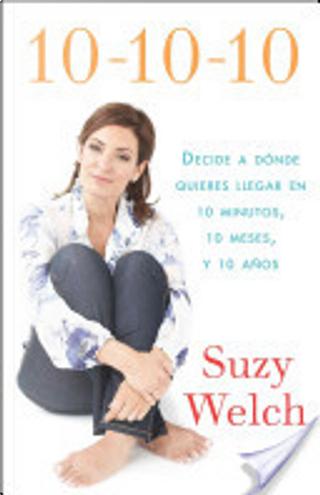 10-10-10(10-10-10; Spanish Edition) by Suzy Welch