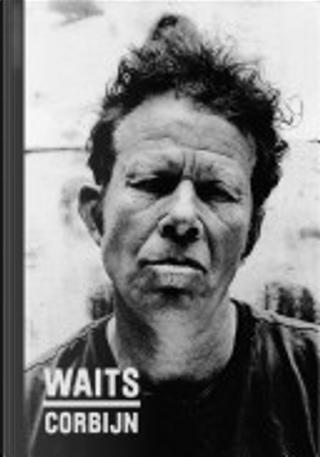 Waits/Corbijn by Anton Corbijn