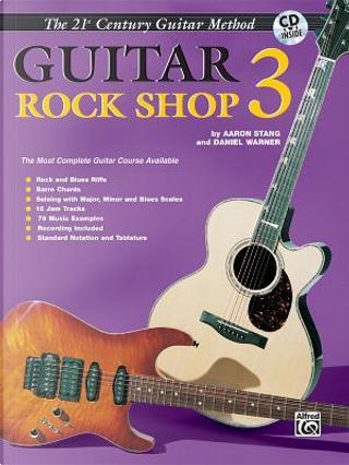 21st Century Guitar Rock Shop 3 by Aaron Stang