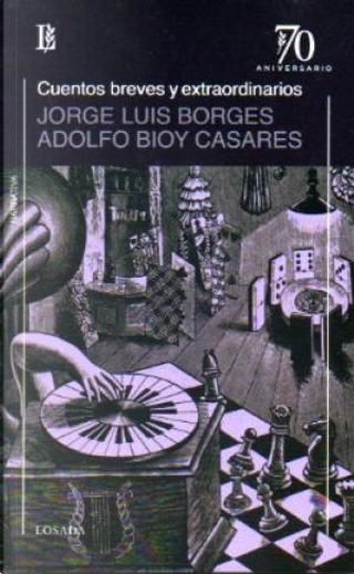 Cuentos breves y extraordinarios by Adolfo Bioy Casares, Jorge Luis Borges
