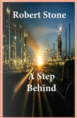 A Step Behind by Robert Stone