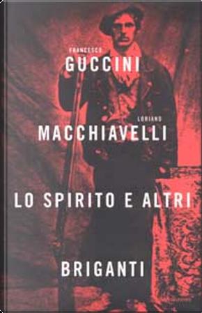Lo spirito e altri briganti by Francesco Guccini, Loriano Macchiavelli