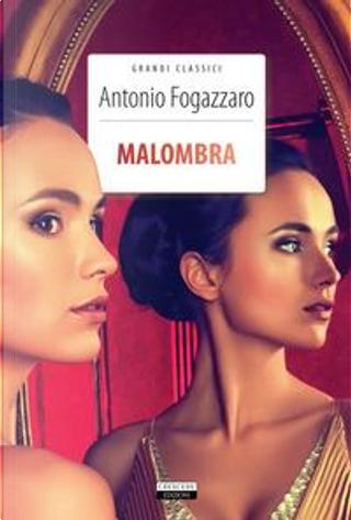 Malombra. Ediz. integrale. Con Segnalibro by Antonio Fogazzaro