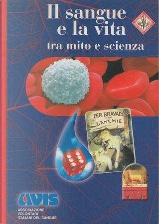 Il sangue e la vita tra mito e scienza by Jacques-Louis Binet