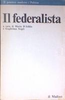 Il federalista by Alexander Hamilton, James Madison, John Jay