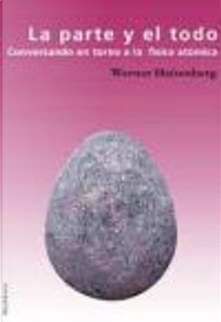 La parte y el todo by Werner Heisenberg