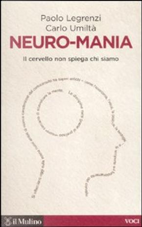 Neuro-mania by Carlo Umiltà, Paolo Legrenzi