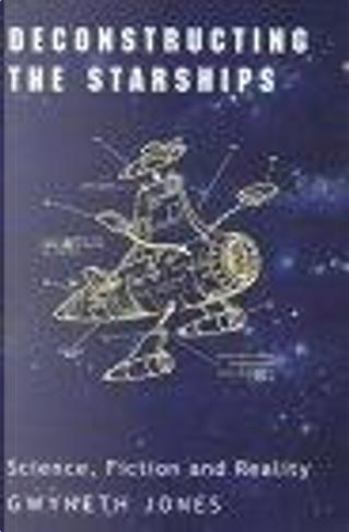 Deconstructing the Starships by Gwyneth Jones