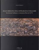 Alle origini dell'epigrafia volgare by Livio Petrucci
