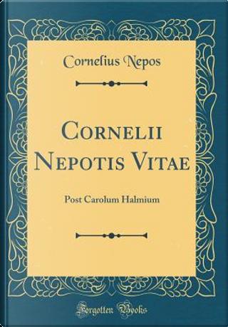 Cornelii Nepotis Vitae by Cornelius Nepos