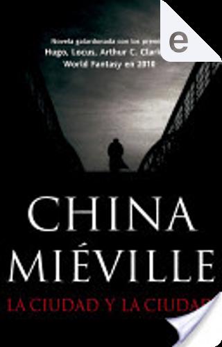 La ciudad y la ciudad by China Miéville