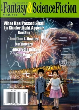 The Magazine of Fantasy & Science Fiction, March/April 2015 by Bao Shu, Charles De Lint, Charlotte Ashley, Jay O'Connell, Jonathan L. Howard, Kat Howard, Michelle West, Paul Di Filippo, Paul M. Berger