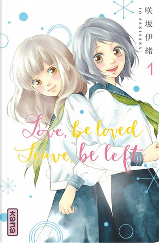 Love, be loved, leave, be left, Tome 1 by Io Sakisaka