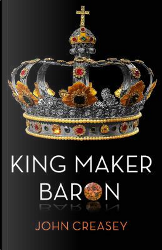 King Maker Baron by Anthony Morton