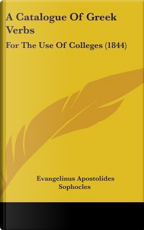 A Catalogue of Greek Verbs by Evangelinus Apostolides Sophocles
