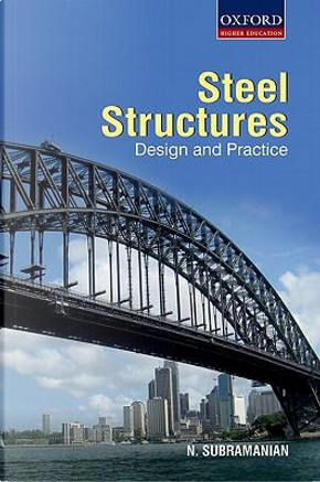 Design of Steel Structures by N. Subramanian