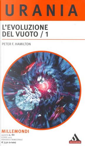 Millemondi Estate 2012: L'evoluzione del Vuoto / 1 by Peter F. Hamilton