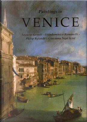 Paintings in Venice by Augusto Gentili, Giandomenico Romanelli, Giovanna Nepi Sciré, Philip Rylands