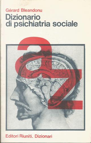Dizionario di psichiatria sociale by Gérard Bléandonu