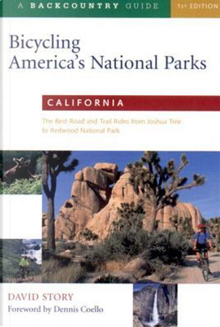Bicycling America's National Parks by David Story