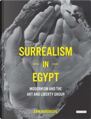 Surrealism in Egypt by Sam Bardaouil