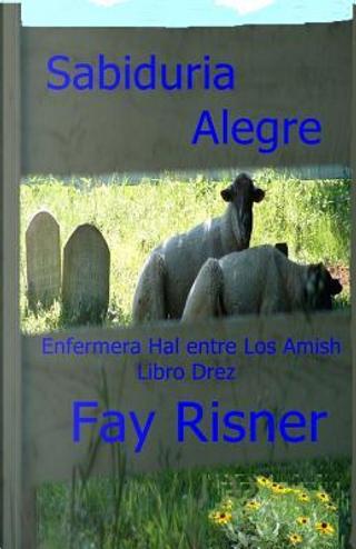 Sabiduria Alegre by Fay Risner