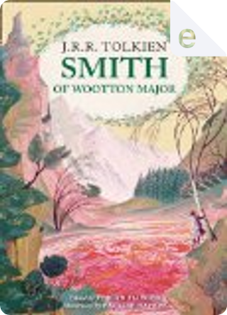 Smith of Wootton Major by J.R.R. Tolkien
