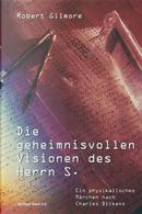 Die Geheimnisvollen Visionen Des Herrn S. by Robert Gilmore