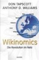 Wikinomics. Die Revolution im Netz by Anthony D. Williams, Don Tapscott